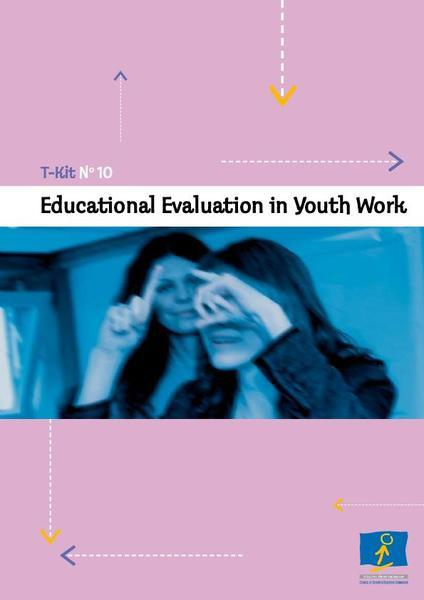 T-kit N°10 - Educational Evaluation in Youth Work
